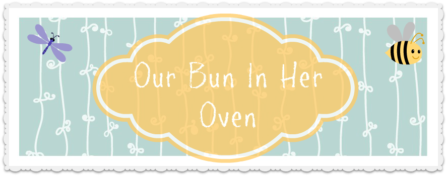 Our Bun In Her Oven