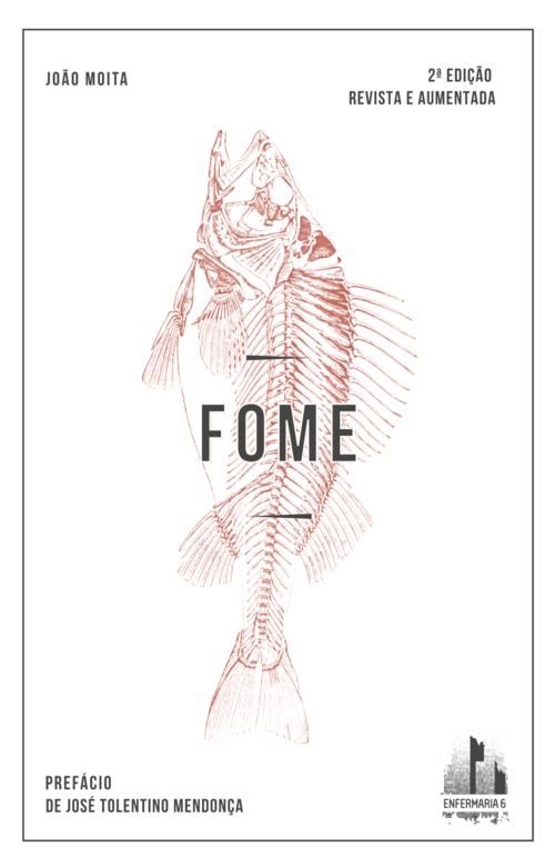 Fome (2.ª ed., revista e aumentada) [Enfermaria 6]