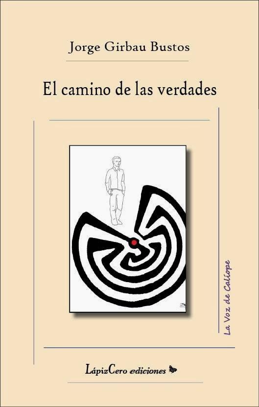 Cubierta de mi poemario: El camino de las verdades. edit por LapizCero ediciones. (2013)