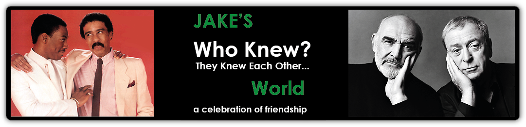"Welcome To Jake&#39;s ""Who Knew? They Knew Each Other World"" A Celebration Of Friendship"