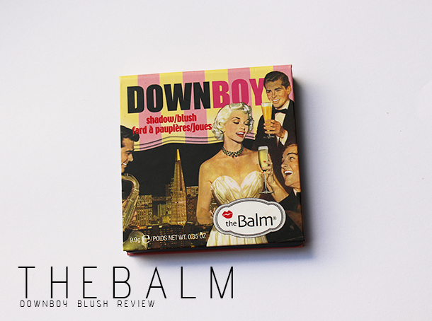 the balm down boy blush review and swatches