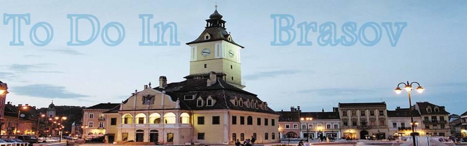 To Do In Brasov - Afla tot ce poti sa faci in cel mai frumos oras din Romania