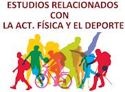 ESTUDIOS RELACIONADOS CON LA ACTIVIDAD FÍSICA Y EL DEPORTE
