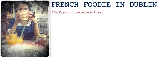 French Foodie in Dublin