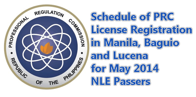 Schedule of PRC License Registration in Manila, Baguio and Lucena for May 2014 NLE Passers