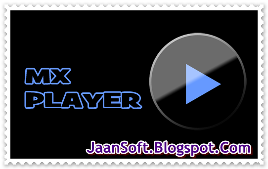 Download- MX Player Pro For Android 1.7.31 APK (Updated)