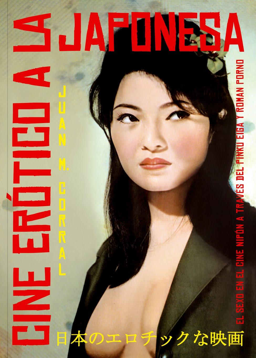 EL CINE ERÓTICO A LA JAPONESA-Juan M. Corral- T&B Editores