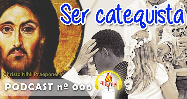 http://liturgicast.blogspot.com.br/2015/07/liturgicast-6-ser-catequista.html