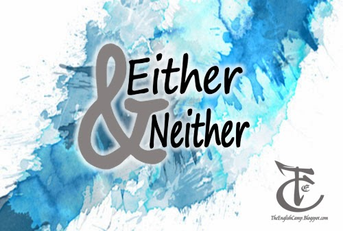 "Tips Penggunaan ""Either"" dan ""Neither"" COVER THE ENGLISH CAMP"