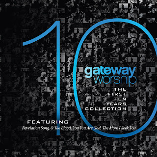 Gateway Worship - The First 10 Years Collection 2013