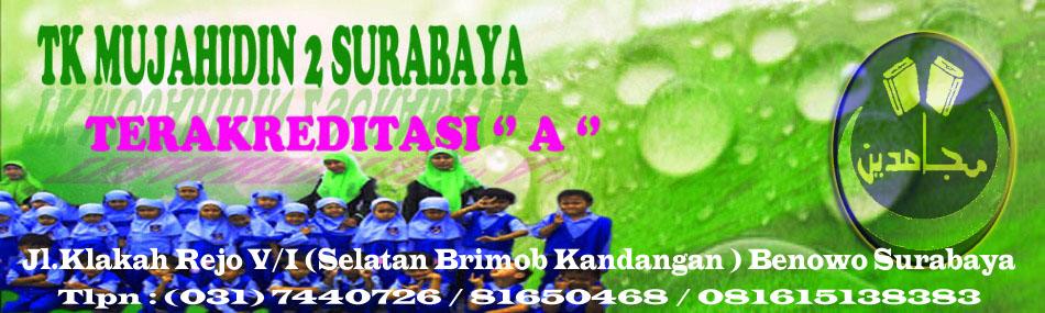 "TK MUJAHIDIN 2 Surabaya TERAKREDITASI ""A"""