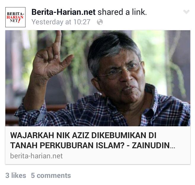 ARTIKEL BIADAP Wajarkah TG Nik Aziz dikebumi di kubur Islam Berita Harian LAPOR Polis