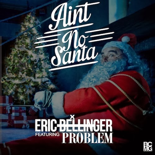 Eric Bellinger ft. Problem - Aint No Santa