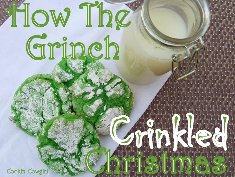 Cookin Cowgirl How The Grinch Crinkled Christmas Cookies
