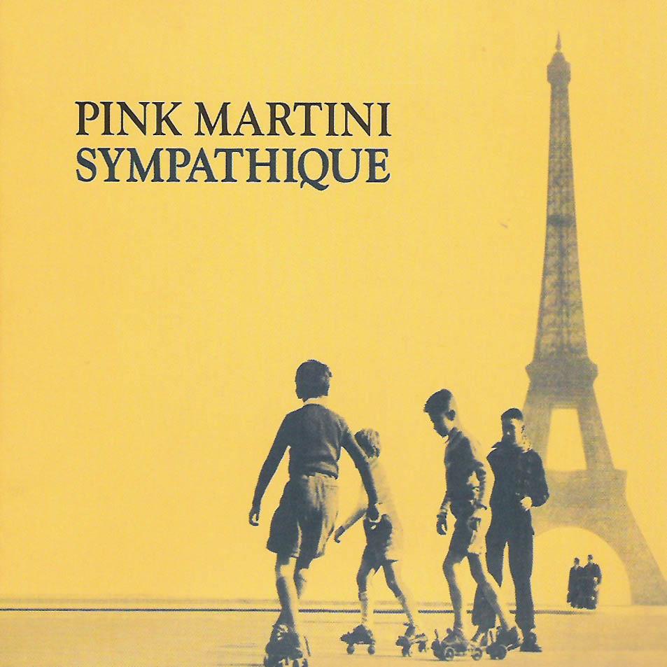 http://2.bp.blogspot.com/-CnTCUnnq97I/Thvhvoe0IhI/AAAAAAAAARg/086kklpEUz4/s1600/Pink_Martini-Sympathique-Frontal.jpg