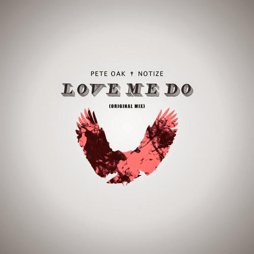 Pete Oak & Notize - Love Me Do