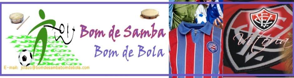 BOM DE SAMBA BOM DE BOLA