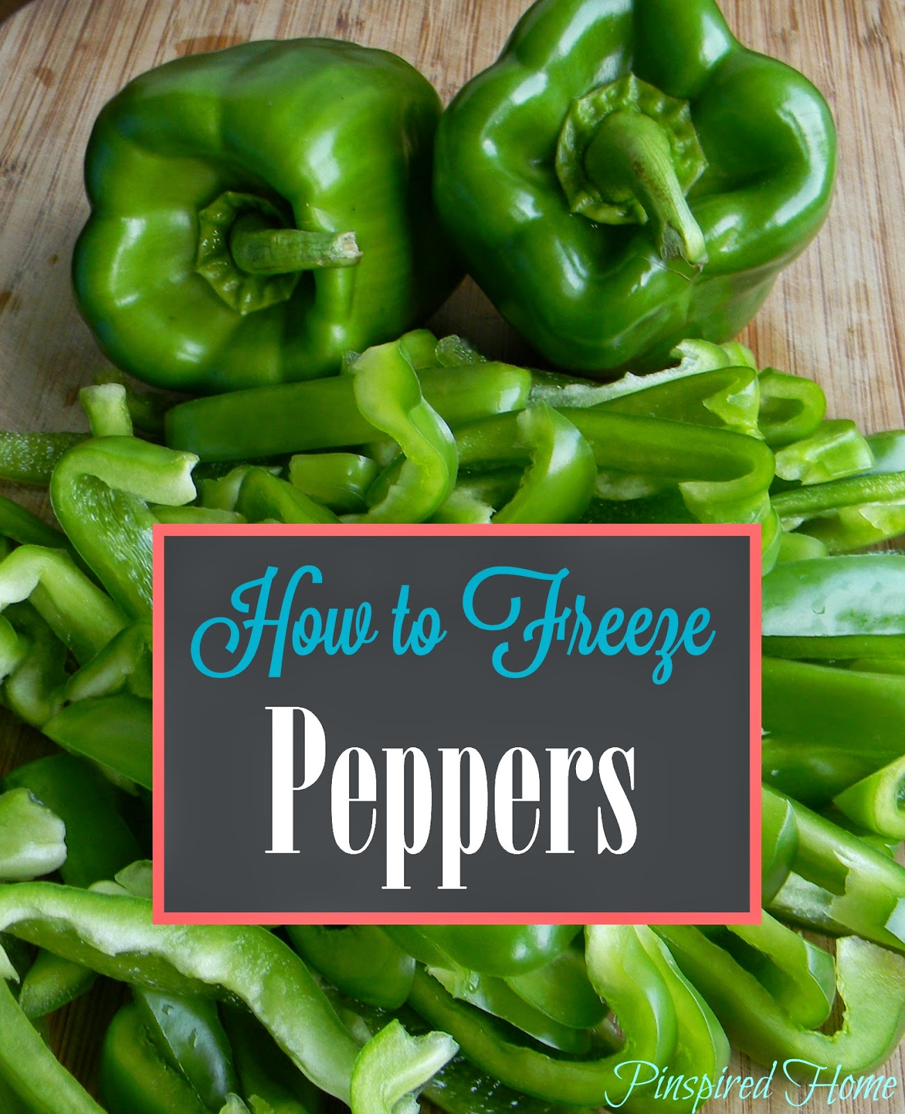 http://pinspiredhome.blogspot.com/2014/08/how-to-freeze-peppers.html