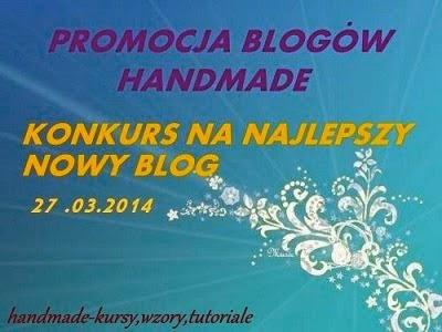 http://handmadekursytutoriale.blogspot.com/2014/03/konkurs-na-najlepszy-nowy-blog-gosowanie.html