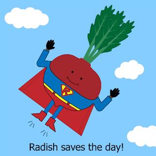 Radish saves the day!
