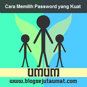 cara mudah membuat password akun yang sangat kuat