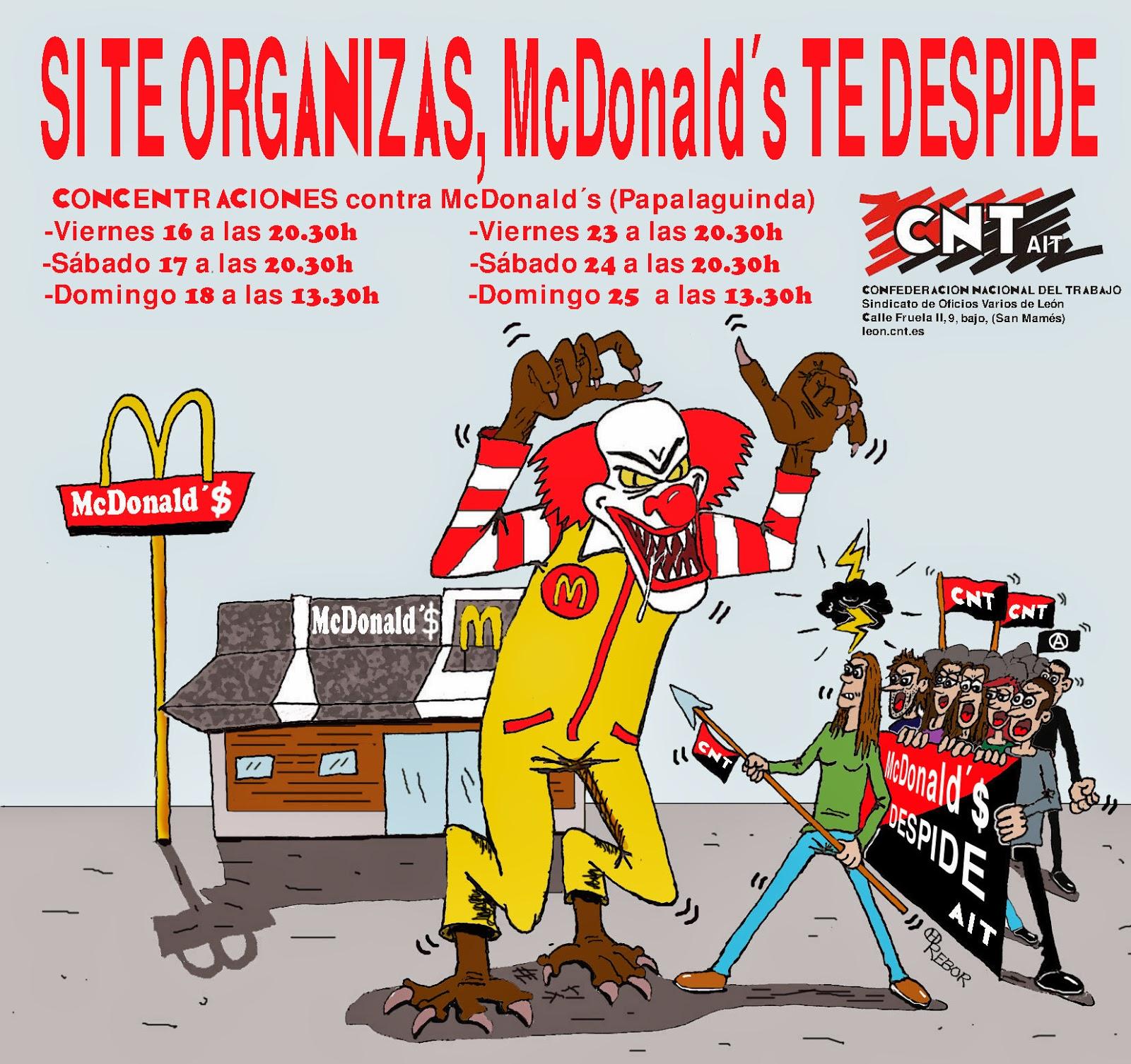 Anarquistas, CNT AIT, Confederación nacioanl del trabajo, Asociación internacional de los trabajadores, Trabajadores, McDonald's, es una cadena de restaurantes de comida rápida. Sus principales productos son las hamburguesas, sándwiches, patatas fritas, menús para el desayuno, refrescos, batidos, helados, postres y, recientemente, ensaladas y fruta, capitalismo roba y esclaviza por un salario, el capitalismo explota, el capitalismo engaña,