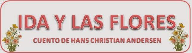 IDA Y LAS FLORES