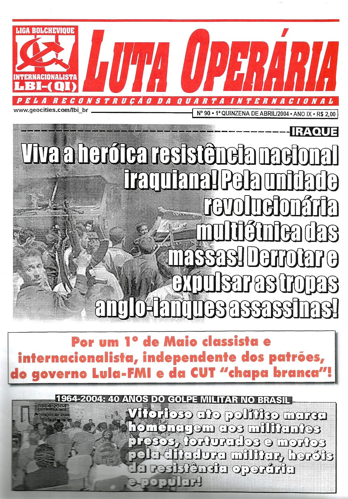 LEIA A EDIÇÃO DO JORNAL LUTA OPERÁRIA Nº 90, 1ª QUINZ. DE ABRIL/2004