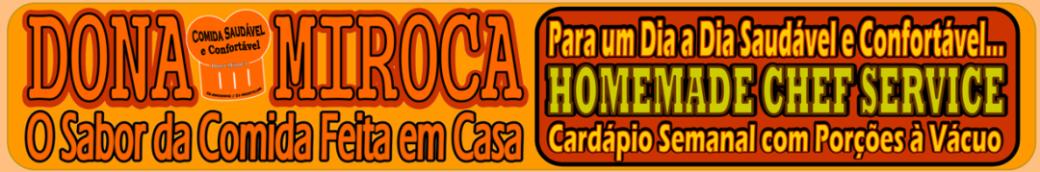 Dona Miroca 'Homemade Foods :: A Comida Saudável e Confortável
