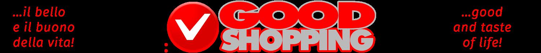 Collaborazione Good Shopping: Il Bello e il Buono della vita!!!