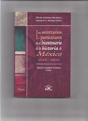LOS SECRETARIOS PARTICULARES EN EL BICENTENARIO DE LA HISTORIA DE MÉXICO, 1810-2010.