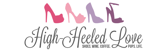 High Heeled Love: Shows. Wine. Coffee.  Pups. Life