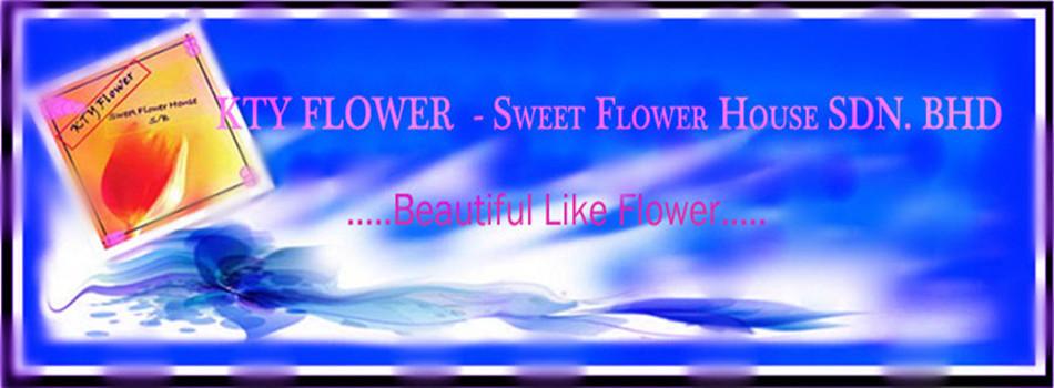 KTY Flower -Sweet Flower House SDN.BHD