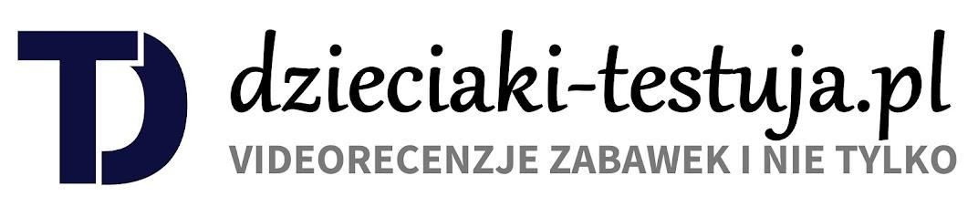 Dzieciaki-Testuja.pl - videorecenzje zabawek, wózków, książek i nie tylko...