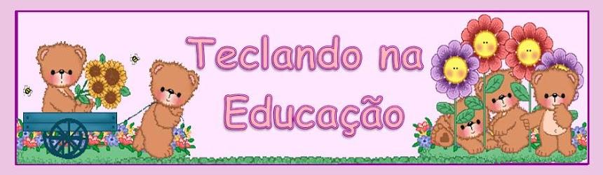 TECLANDO NA EDUCAÇÃO