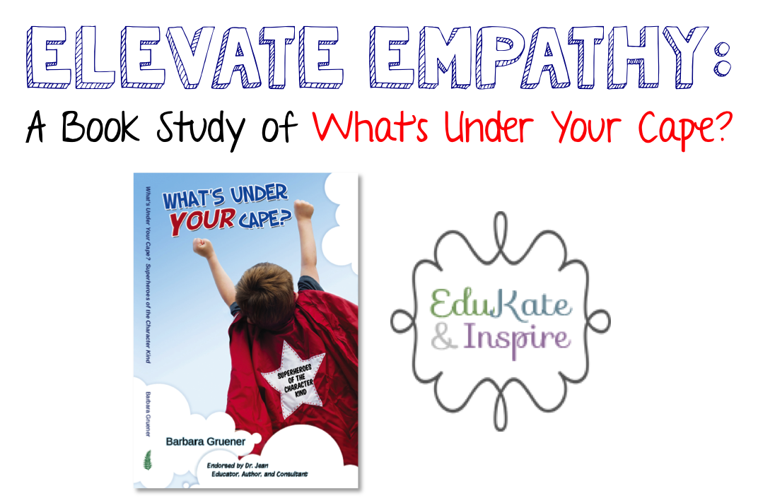 Elevate Empathy: A Book Study of What's Under Your Cape