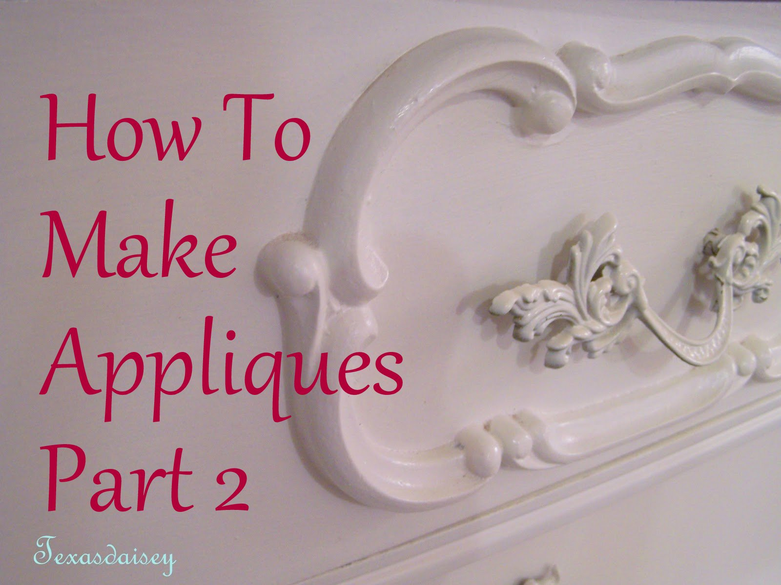 Texasdaisey Creations How To Make Appliques For Furniture 2