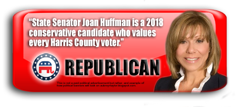 STATE SENATOR JOAN HUFFMAN WILL BE ON THE BALLOT IN HARRIS COUNTY, TEXAS ON NOVEMBER 6, 2018