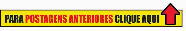 POSTAGENS ANTERIORES, CLIQUE NO LINK