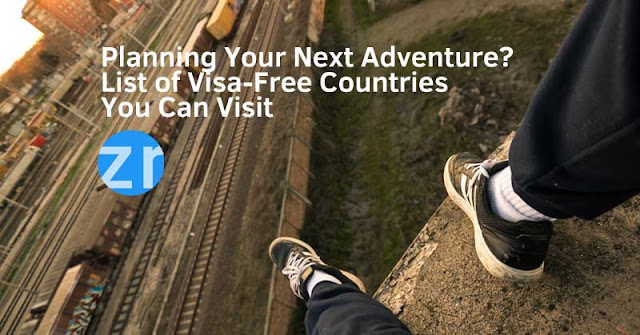 Planning Your Next Adventure? List of Visa-Free Countries You Can Visit