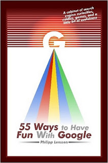 55 Ways To Have Fun With Google - Philipp Lenssen,Google Hacks, Google Tricks