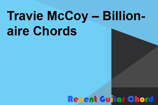 Travie McCoy – Billionaire Chords