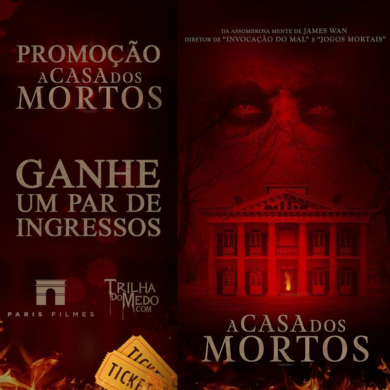 Promoção ingressos A Casa dos Mortos