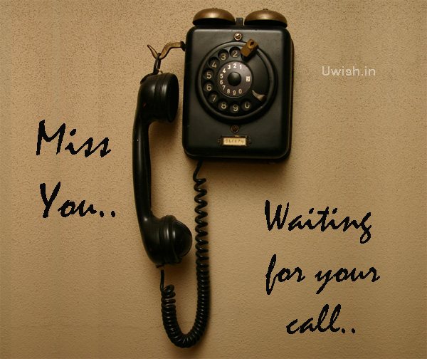 Miss you greetings e cards and Wishes with phone reveals waiting for your call