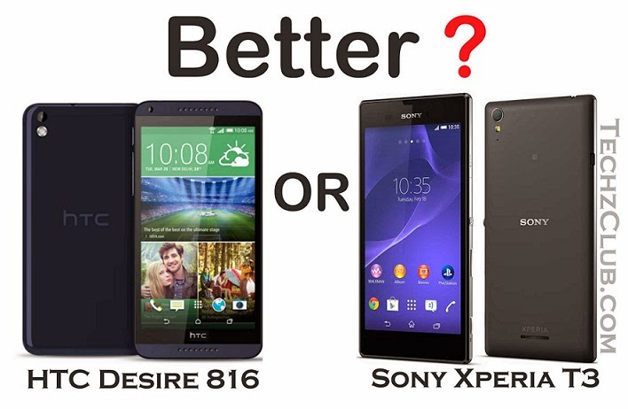 Is Sony Xperia T3 better than HTC Desire 816?