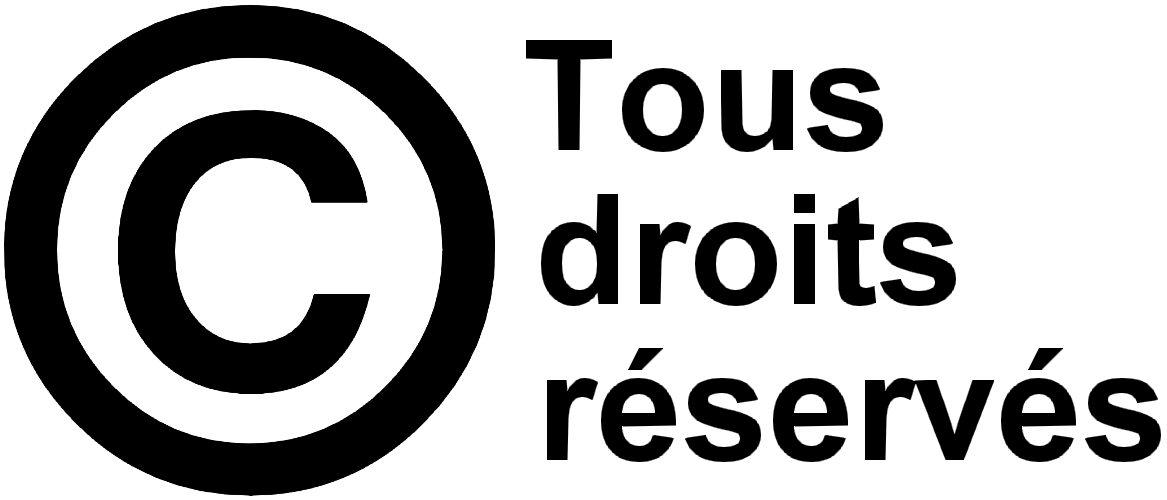 """© ® LIVRE """"Tous droits réservés"""""""