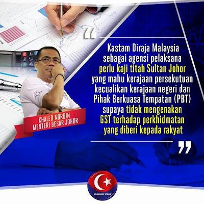 MB Johor DS KhaledNordin Gesa Kastam Kecualikan GST Ke Atas Perkhidmatan Kerajaan Negeri PBT