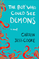 The Boy Who Could See Demons, Carolyn Jess Cooke cover