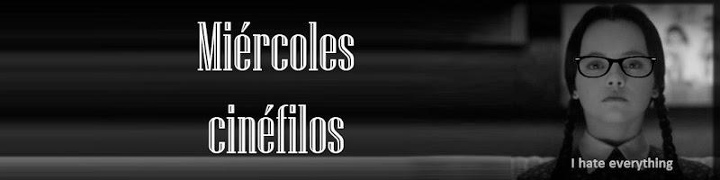 MIÉRCOLES CINÉFILOS