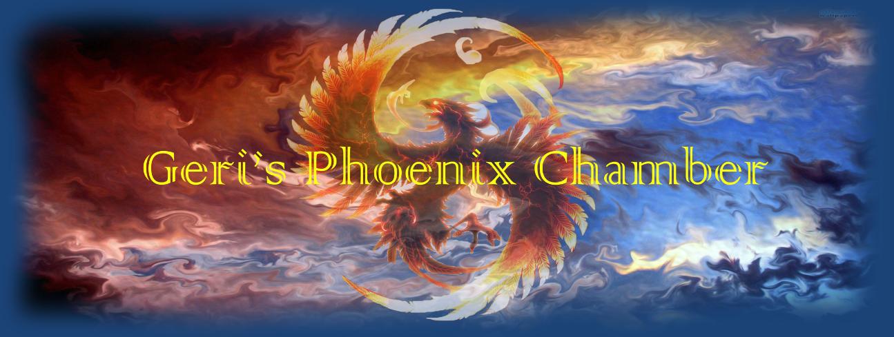 Geri's Phoenix Chamber